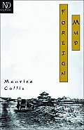 Foreign Mud Being an Account of the Opium Imbroglio at Canton in the 1830s & the Anglo Chinese War That Followed