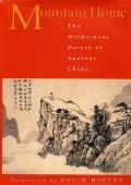 Mountain Home: The Wilderness Poetry of Ancient China Cover