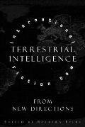 Terrestrial Intelligence: International Fiction Now from New Directions