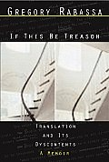 If This Be Treason Translation & Its Dyscontents