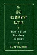 1863 U S Infantry Tactics Infantry of the Line Light Infantry & Rifleman