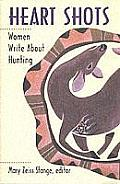 Heart Shots Women Write About Hunting