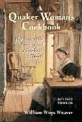 Quaker Womans Cookbook The Domestic Cookery of Elizabeth Ellicott Lea