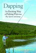 Dapping Guide to the Traditional Method for Fishing Flies That Fly Quiver & Jump