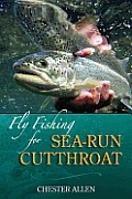 Fly Fishing for Sea Run Cutthroat