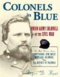 Colonels in Blue Union Army Colonels of the Civil War The Mid Atlantic States Pennsylvania New Jersey Maryland Delaware & the D