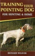 Training Your Pointing Dog for Hunting and Home Cover
