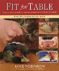 Fit for Table: A Cook's Guide to Game Preparation Field to Table