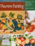 Theorem Painting: Tips, Tools, and Techniques for Learning the Craft (Heritage Crafts Today)