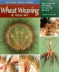 Wheat Weaving & Straw Art Tips...