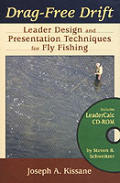 Drag Free Drift Leader Design & Presentation Techniques for Fly Fishing With CDROM