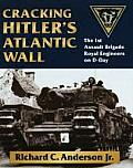 Cracking Hitlers Atlantic Wall The 1st Assault Brigade Royal Engineers on D Day