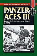 Panzer Aces III: German Tank Commanders in Combat in World War II (Stackpole Military History) Cover