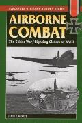 Airborne Combat: Axis and Allied Glider Operations in World War II (Stackpole Military History) Cover