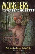 Monsters Of Massachusetts: Mysterious Creatures In The Bay State (Monsters) by Loren Coleman