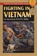 Fighting in Vietnam: The Experience of the Us Soldier (Stackpole Military History)