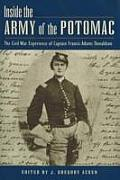 Inside the Army of the Potomac The Civil War Experience of Captain Francis Adams Donaldson
