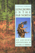 Longbows In The Far North An Archers Adv