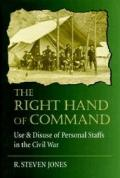 Right Hand of Command Use & Disuse of Personal Staffs in the American Civil War