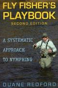 Fly Fisher's Playbook: 2nd Edition: A Systematic Approach to Nymphing