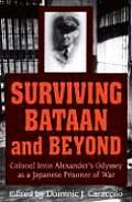 Surviving Bataan and Beyond: Colonel Irvin Alexander's Odyssey as a Japanese POW