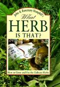 What Herb is That?: How to Grow and Use the Culinary Herbs