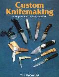 Custom Knifemaking: 10 Projects from a Master Craftsman Cover