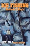 Ice Fishing Methods & Magic