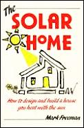 Solar Home How to Design & Build a House