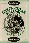 How To Live Green Cheap & Happy Save Mon