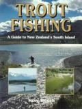 Trout Fishing A Guide To New Zealands South Is