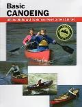 Basic Canoeing : All the Skills and Tools You Need To Get Started (03 Edition)