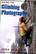 Guide To Climbing Photography