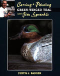 Carving & Painting a Green Winged Teal with Jim Sprankle