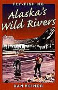 Fly Fishing Alaska's Wild Rivers