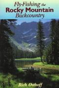 Fly Fishing the Rocky Mountain Backcountry