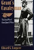 Grants Cavalryman The Life & Wars Of Gen