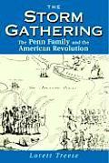 Storm Gathering The Penn Family & the American Revolution