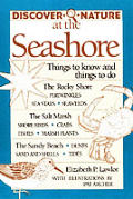 Discover Nature at the Seashore: Things to Know and Things to Do (Discover Nature Series)