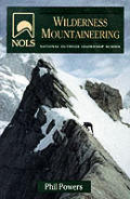 Wilderness Mountaineering (NOLS Library) Cover
