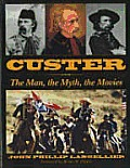 Custer The Man The Myth The Movies