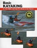 Basic Kayaking: All Skills and Gear You Need (05 Edition)