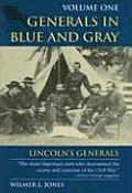 Generals in Blue and Gray: Volume One; Lincoln's Generals