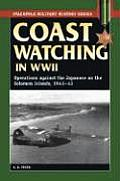 Coast Watching in World War II: Operations Against the Japanese in the Solomon Islands, 1941-43 (Stackpole Military History) Cover