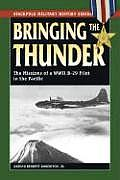 Bringing the Thunder: The Missions of a World War II B-29 Pilot in the Pacific (Stackpole Military History)