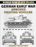 German Early War Armored Vehicles (World War II Armored Fighting Vehicle Plans)