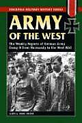 Army of the West: The Weekly Reports of German Army Group B, May-October 1944 (Stackpole Military History)