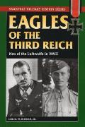 Eagles of the Third Reich: Men of the Luftwaffe in World War II (Stackpole Military History)