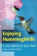 Enjoying Hummingbirds: In the Wild & in Your Yard