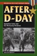 After D-Day: Operation Cobra and the Normandy Breakout (Stackpole Military History) Cover